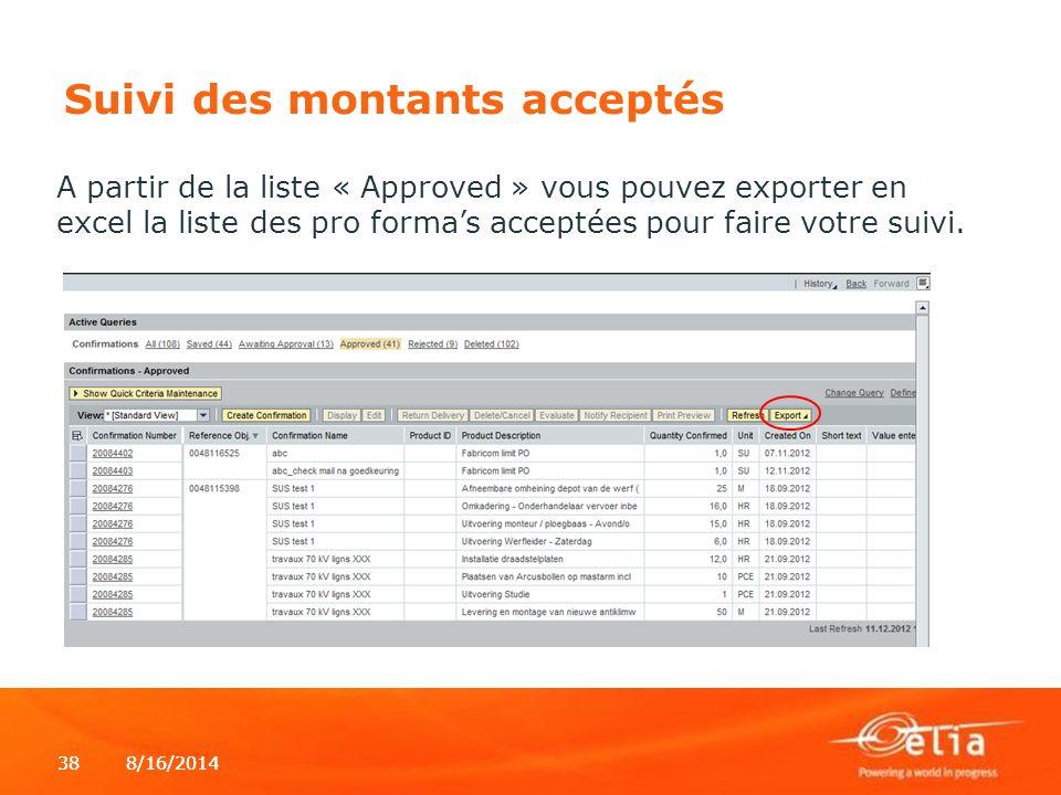 8/16/2014388/16/201438 Suivi des montants acceptés A partir de la liste « Approved » vous pouvez exporter en excel la liste des pro forma's acceptées