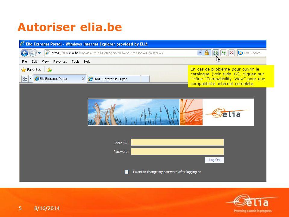 """8/16/20145 5 Autoriser elia.be En cas de problème pour ouvrir le catalogue (voir slide 17), cliquez sur l'icône """"Compatibility View"""" pour une compatib"""