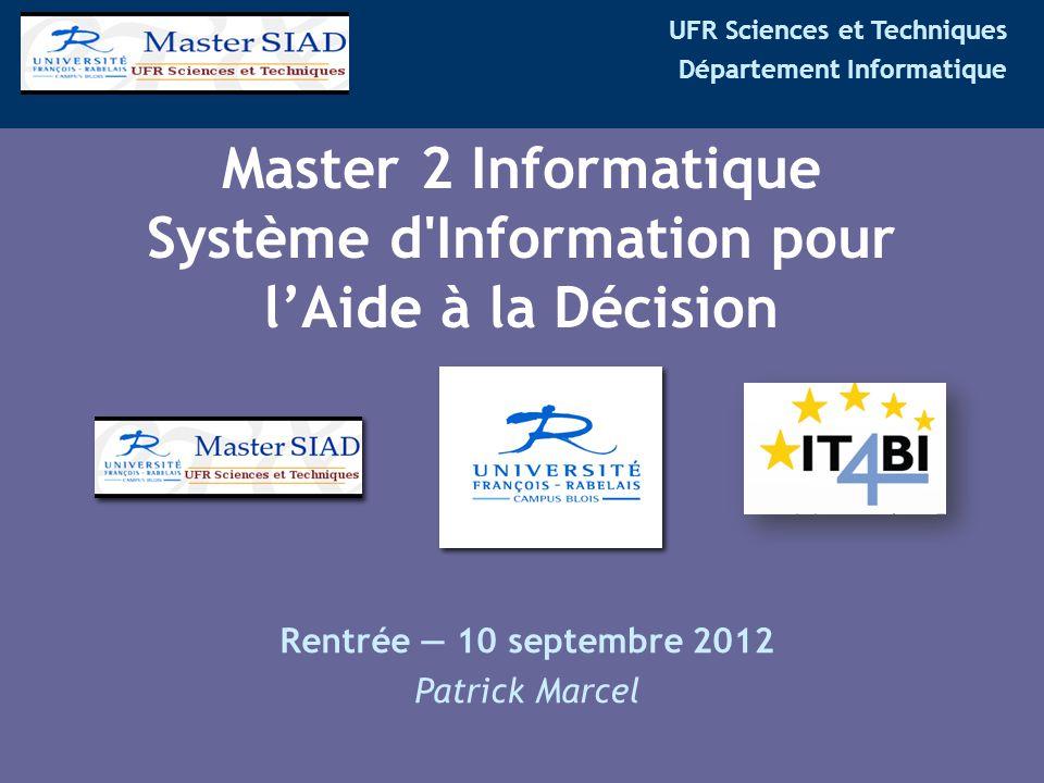 UFR Sciences et Techniques Département Informatique Master 2 Informatique Système d'Information pour l'Aide à la Décision Rentrée — 10 septembre 2012