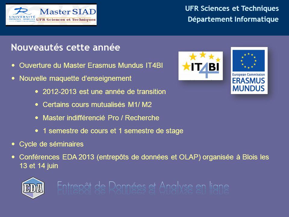 UFR Sciences et Techniques Département Informatique Nouveautés cette année  Ouverture du Master Erasmus Mundus IT4BI  Nouvelle maquette d'enseigneme