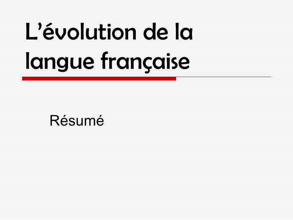 L'évolution de la langue française Résumé