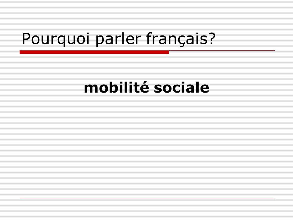 Pourquoi parler français? mobilité sociale