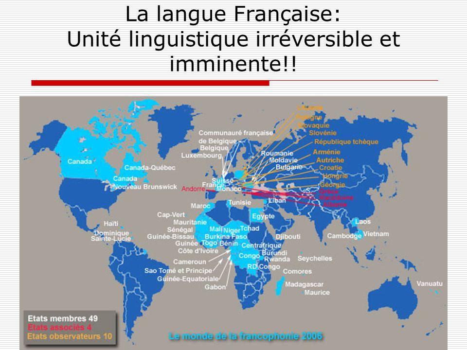 La langue Française: Unité linguistique irréversible et imminente!!