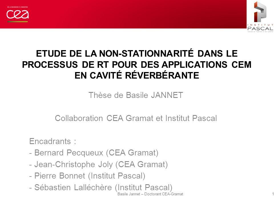 OBJECTIF Prise en compte efficace d'incertitudes dans le processus de RT en CRBM (entre les deux étapes) Caractérisation des non-stationnarités (critères) Basile Jannet – Doctorant CEA-Gramat 2