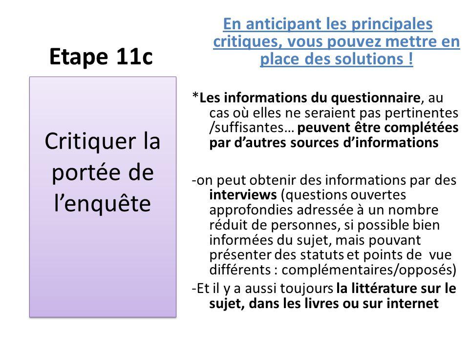 Etape 11c En anticipant les principales critiques, vous pouvez mettre en place des solutions ! *Les informations du questionnaire, au cas où elles ne