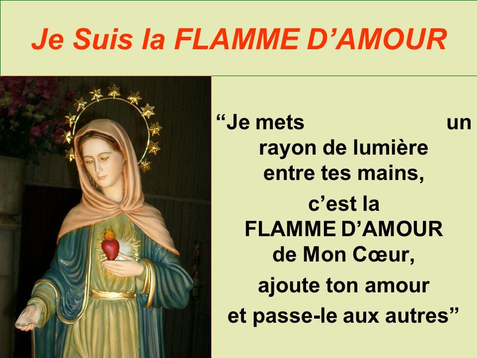 """Je Suis la FLAMME D'AMOUR """"Je mets un rayon de lumière entre tes mains, c'est la FLAMME D'AMOUR de Mon Cœur, ajoute ton amour et passe-le aux autres"""""""