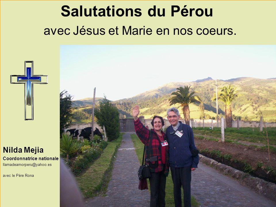 Salutations du Pérou avec Jésus et Marie en nos coeurs. Nilda Mejia Coordonnatrice nationale llamadeamorperu@yahoo.es avec le Père Rona