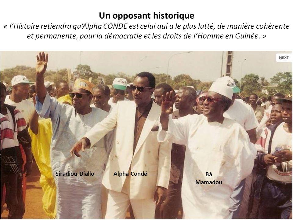 Un opposant historique « l'Histoire retiendra qu'Alpha CONDE est celui qui a le plus lutté, de manière cohérente et permanente, pour la démocratie et les droits de l'Homme en Guinée.