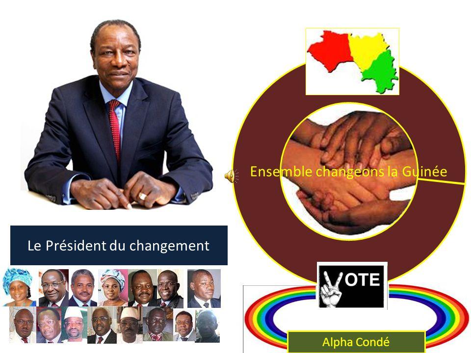 Le Président du changement Ensemble changeons la Guinée Alpha Condé