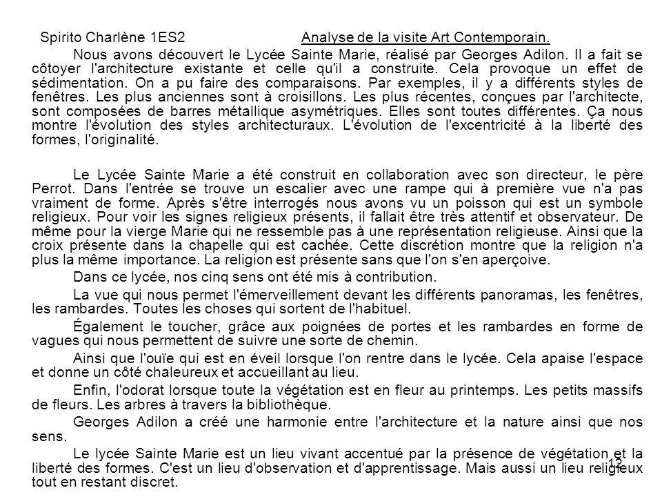 12 Spirito Charlène 1ES2 Analyse de la visite Art Contemporain. Nous avons découvert le Lycée Sainte Marie, réalisé par Georges Adilon. Il a fait se c