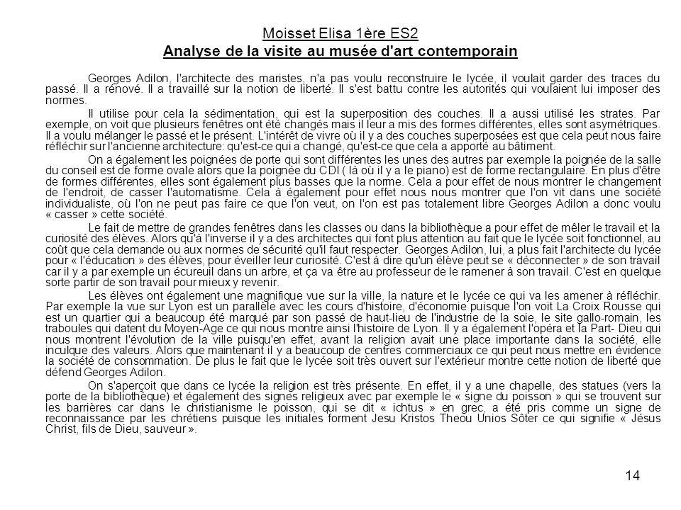 14 Moisset Elisa 1ère ES2 Analyse de la visite au musée d'art contemporain Georges Adilon, l'architecte des maristes, n'a pas voulu reconstruire le ly
