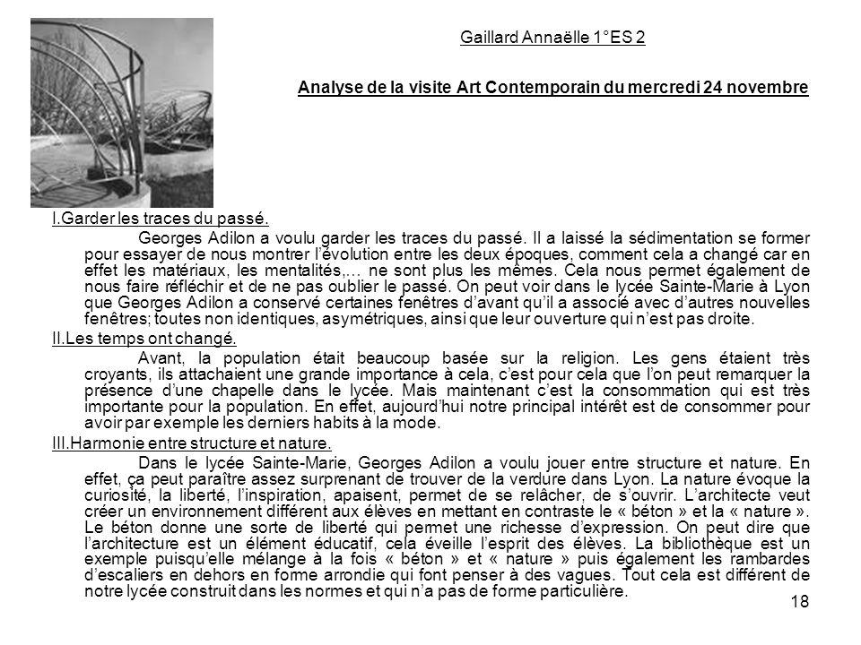18 Gaillard Annaëlle 1°ES 2 Analyse de la visite Art Contemporain du mercredi 24 novembre I.Garder les traces du passé. Georges Adilon a voulu garder