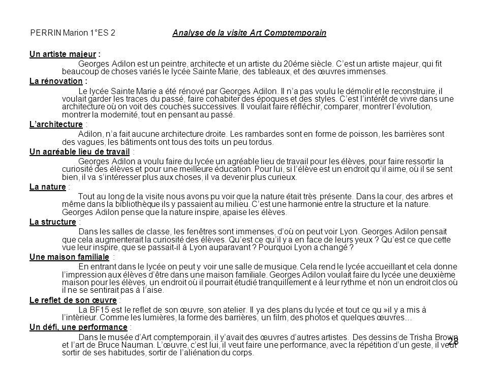 28 PERRIN Marion 1°ES 2 Analyse de la visite Art Comptemporain Un artiste majeur : Georges Adilon est un peintre, architecte et un artiste du 20éme si