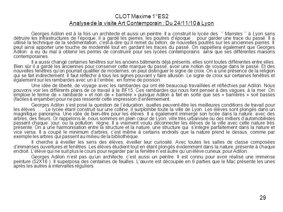 29 CLOT Maxime 1°ES2 Analyse de la visite Art Contemporain : Du 24/11/10 à Lyon Georges Adilon est à la fois un architecte et aussi un peintre. Il a c