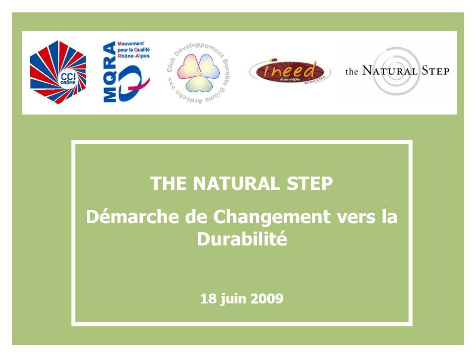 THE NATURAL STEP Démarche de Changement vers la Durabilité 18 juin 2009