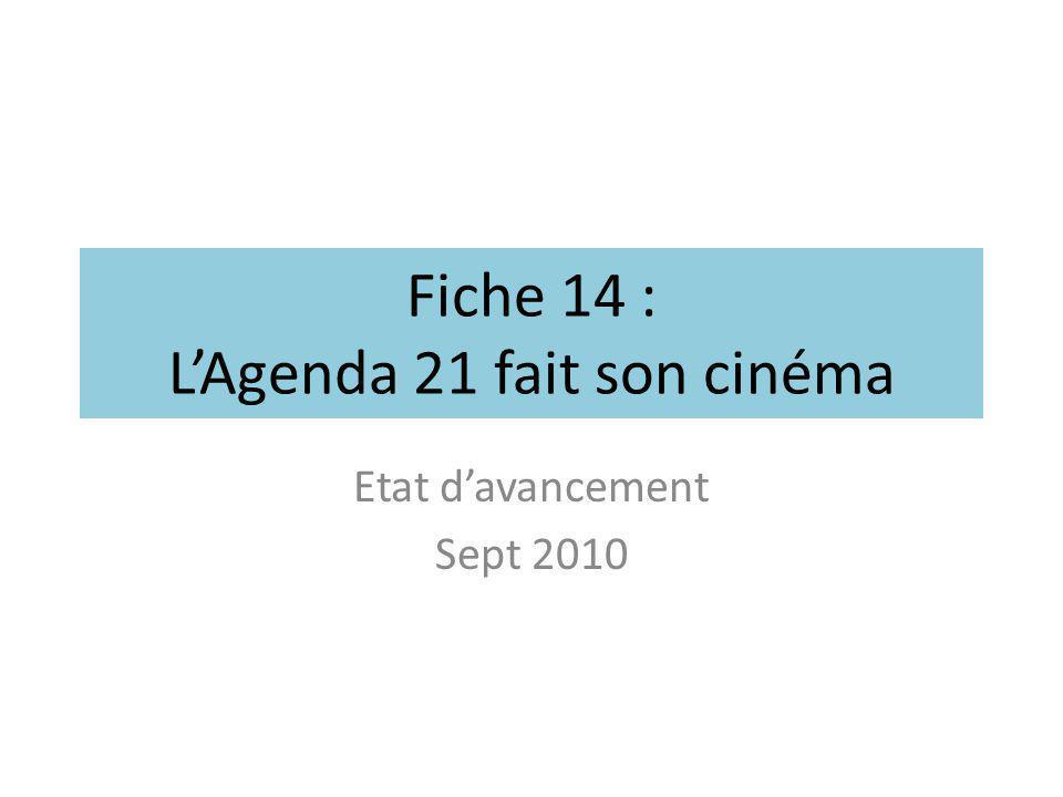 Fiche 14 : L'Agenda 21 fait son cinéma Etat d'avancement Sept 2010