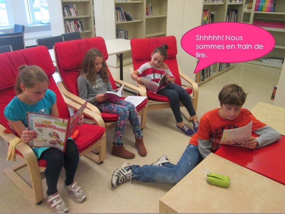 Shhhhh! Nous sommes en train de lire.