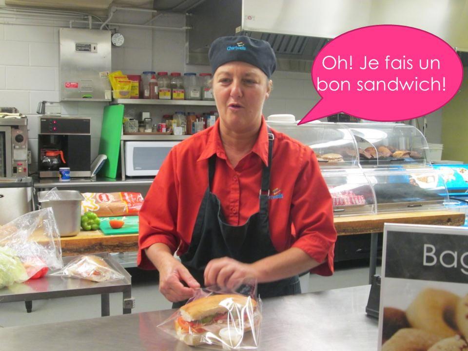 Oh! Je fais un bon sandwich!