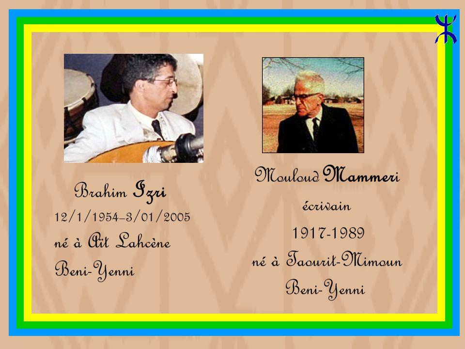 Cherif Kheddam Né en 1927 à Aït Boumessaoud Slimane Azem 19/09/1918 - 28/1/1983 né à Agoni Ggeghrane