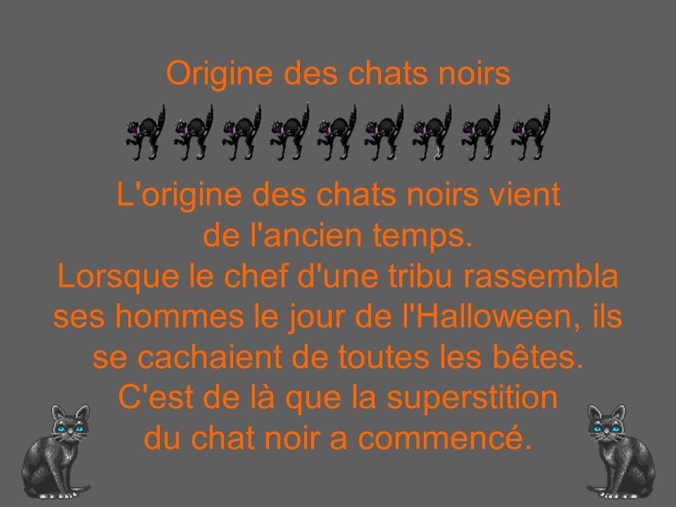 Origine des fantômes Cette croyance vient de la nuit du 31 octobre au premier novembre. Les gens croyaient que les morts se réveillaient et prenaient