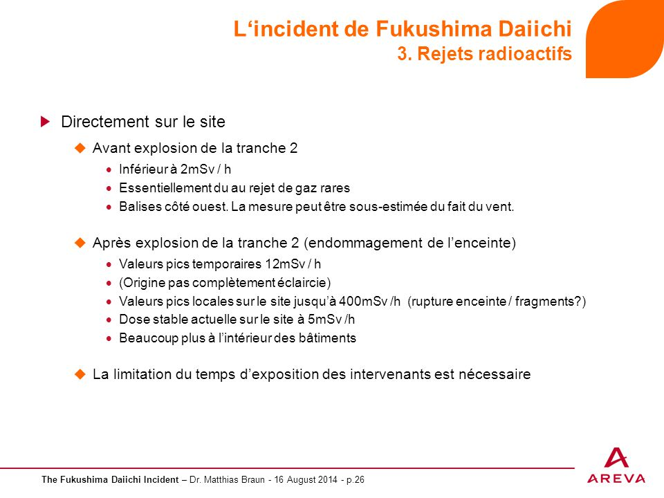 The Fukushima Daiichi Incident – Dr. Matthias Braun - 16 August 2014 - p.26 L'incident de Fukushima Daiichi 3. Rejets radioactifs Directement sur le s