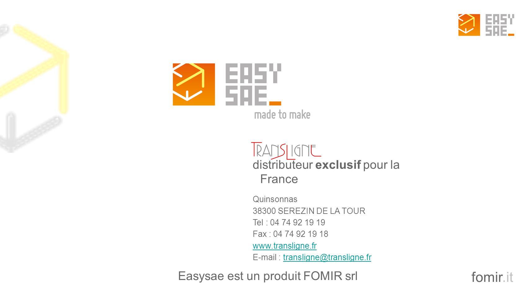 fomir.it Easysae est un produit FOMIR srl distributeur exclusif pour la France Quinsonnas 38300 SEREZIN DE LA TOUR Tel : 04 74 92 19 19 Fax : 04 74 92