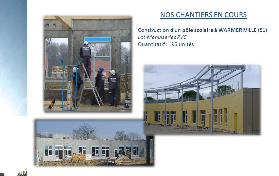 NOS CHANTIERS EN COURS Construction d'un pôle scolaire à WARMERIVILLE (51) Lot Menuiseries PVC Quantitatif : 195 unités