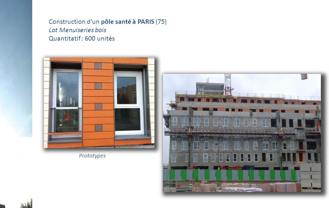 Construction d'un pôle santé à PARIS (75) Lot Menuiseries bois Quantitatif : 600 unités Prototypes