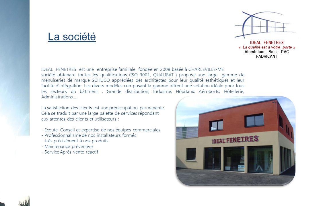 La société IDEAL FENETRES est une entreprise familiale fondée en 2008 basée à CHARLEVILLE-MEZIERES.