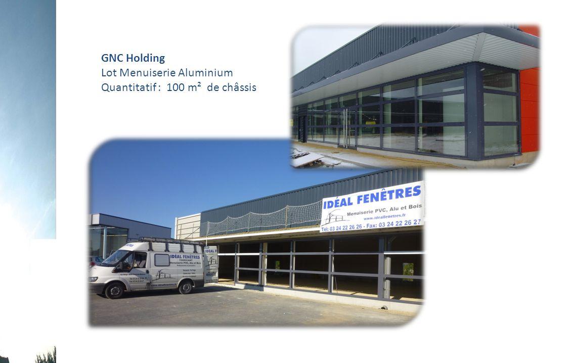 GNC Holding Lot Menuiserie Aluminium Quantitatif : 100 m² de châssis