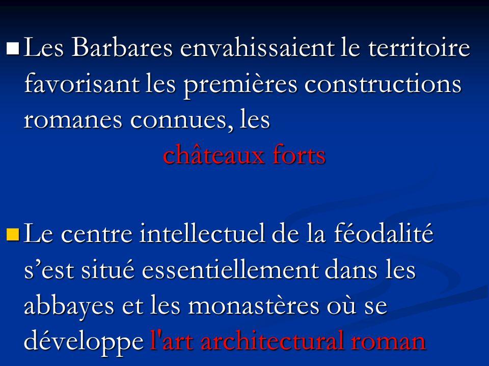 Les Barbares envahissaient le territoire favorisant les premières constructions romanes connues, les Les Barbares envahissaient le territoire favorisa