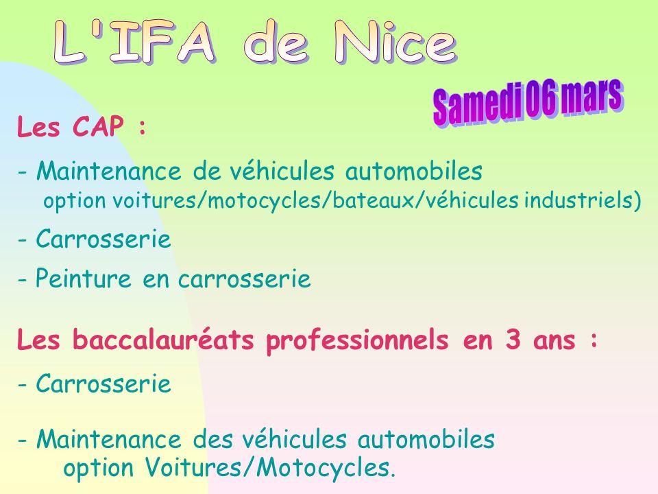 Les CAP : - Maintenance de véhicules automobiles option voitures/motocycles/bateaux/véhicules industriels) - Carrosserie - Peinture en carrosserie Les
