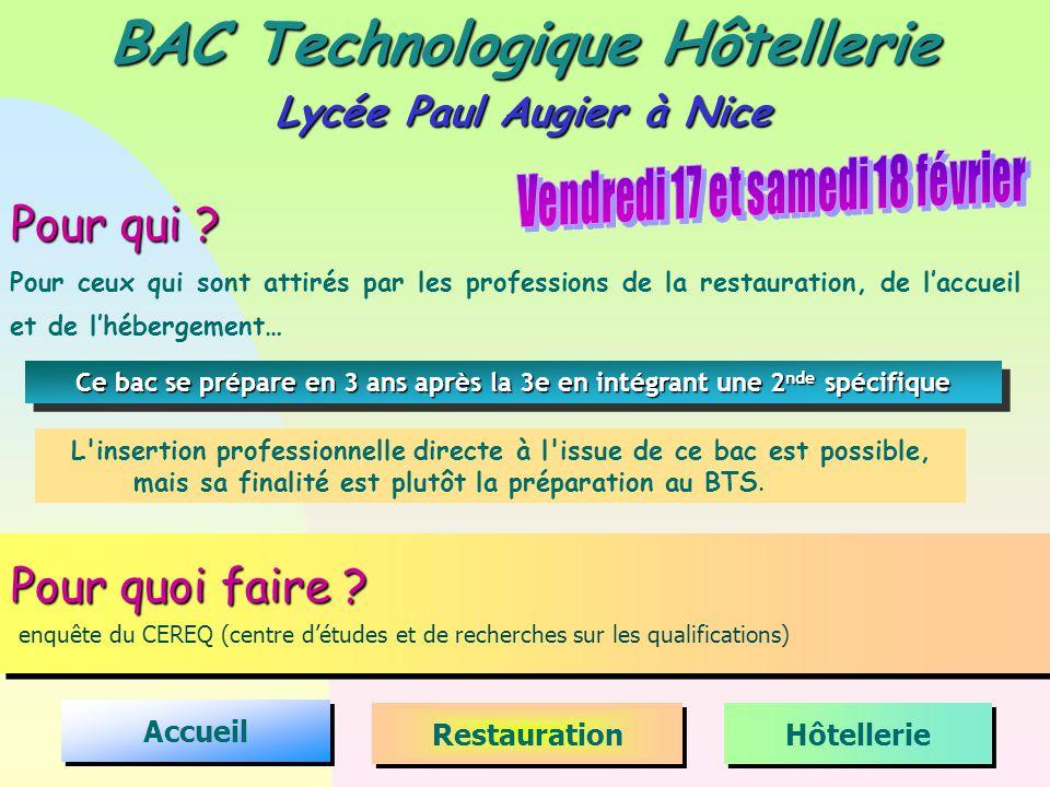 BAC Technologique Hôtellerie Lycée Paul Augier à Nice Accueil Hôtellerie Restauration Ce bac se prépare en 3 ans après la 3e en intégrant une 2 nde sp