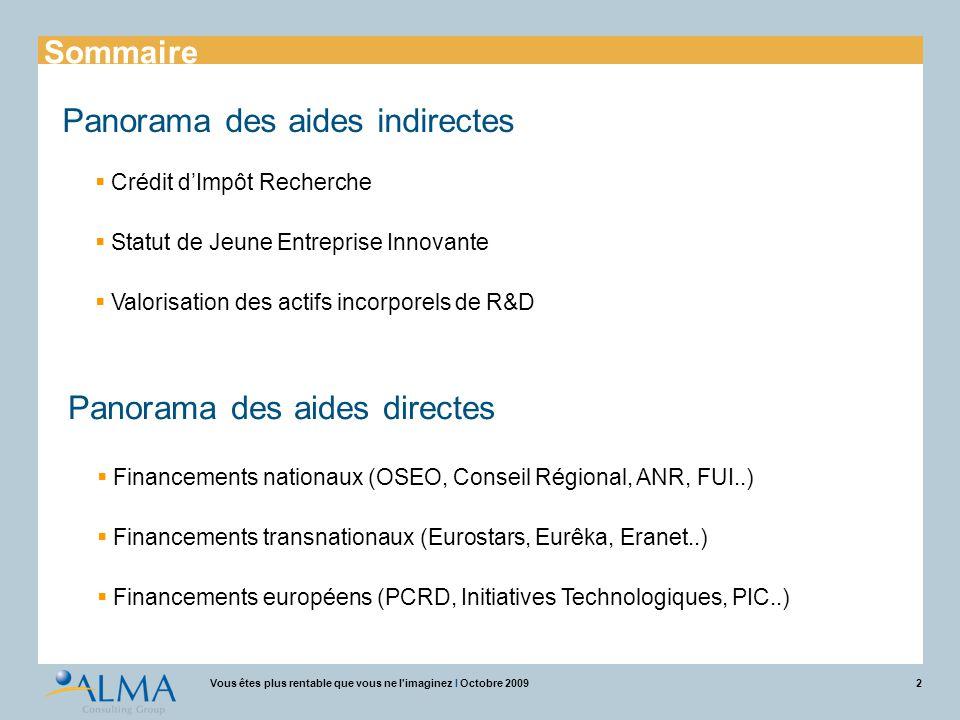 2Vous êtes plus rentable que vous ne l'imaginez I Octobre 2009 Panorama des aides indirectes  Crédit d'Impôt Recherche  Statut de Jeune Entreprise I
