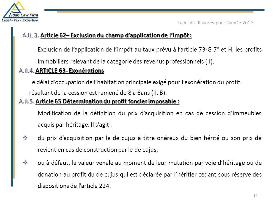 A.II. 3. Article 62– Exclusion du champ d'application de l'impôt : Exclusion de l'application de l'impôt au taux prévu à l'article 73-G 7° et H, les p
