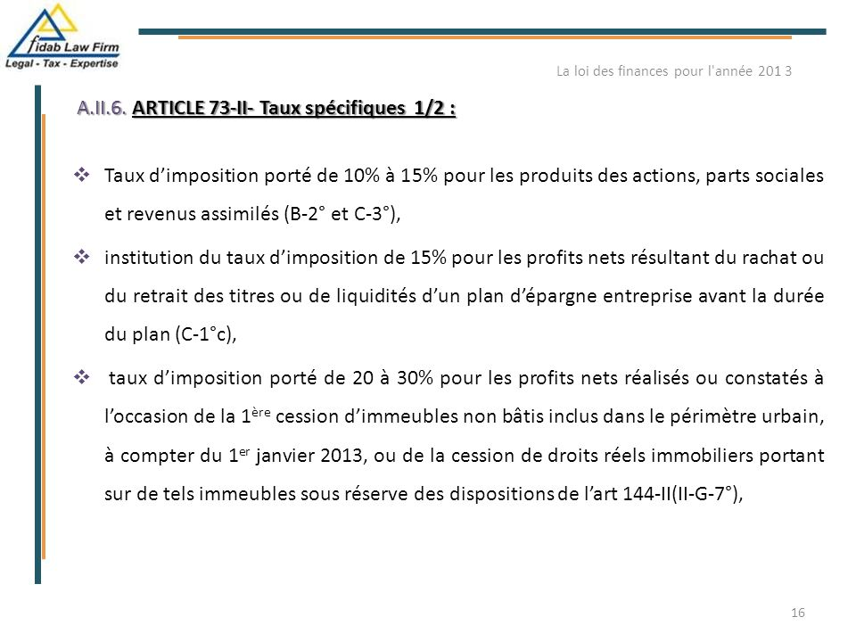 A.II.6. ARTICLE 73-II- Taux spécifiques 1/2 :  Taux d'imposition porté de 10% à 15% pour les produits des actions, parts sociales et revenus assimilé
