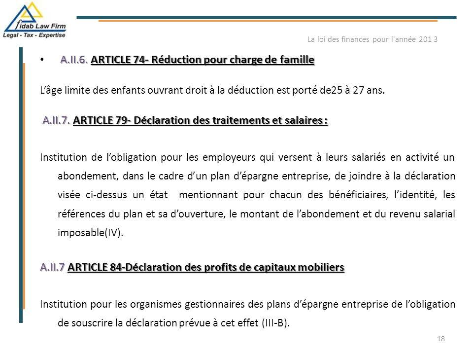 A.II.6.ARTICLE 74- Réduction pour charge de famille A.II.6. ARTICLE 74- Réduction pour charge de famille L'âge limite des enfants ouvrant droit à la d