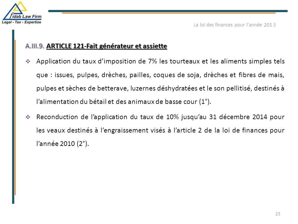 A.III.9. ARTICLE 121-Fait générateur et assiette  Application du taux d'imposition de 7% les tourteaux et les aliments simples tels que : issues, pul