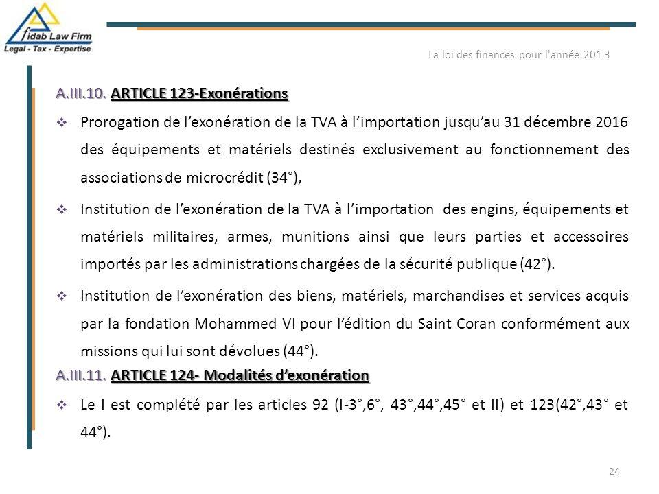 A.III.10. ARTICLE 123-Exonérations  Prorogation de l'exonération de la TVA à l'importation jusqu'au 31 décembre 2016 des équipements et matériels des