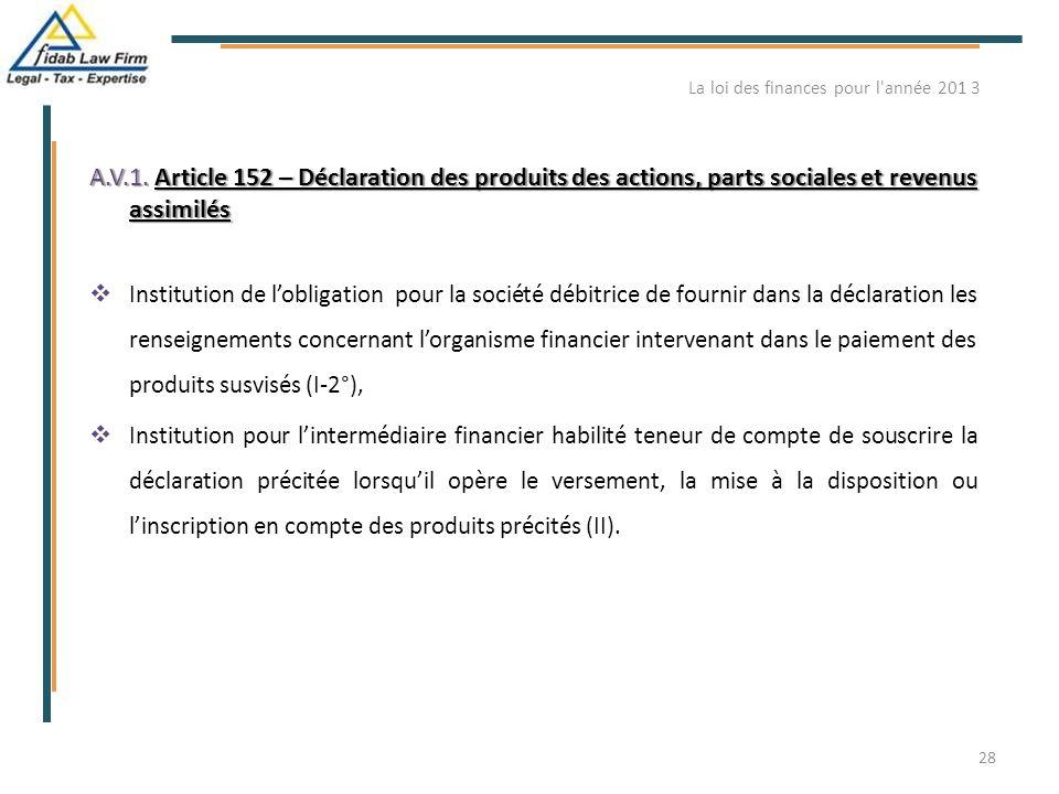 A.V.1. Article 152 – Déclaration des produits des actions, parts sociales et revenus assimilés  Institution de l'obligation pour la société débitrice