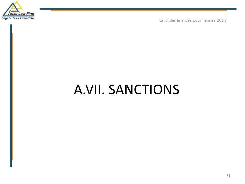 A.VII. SANCTIONS La loi des finances pour l'année 201 3 31