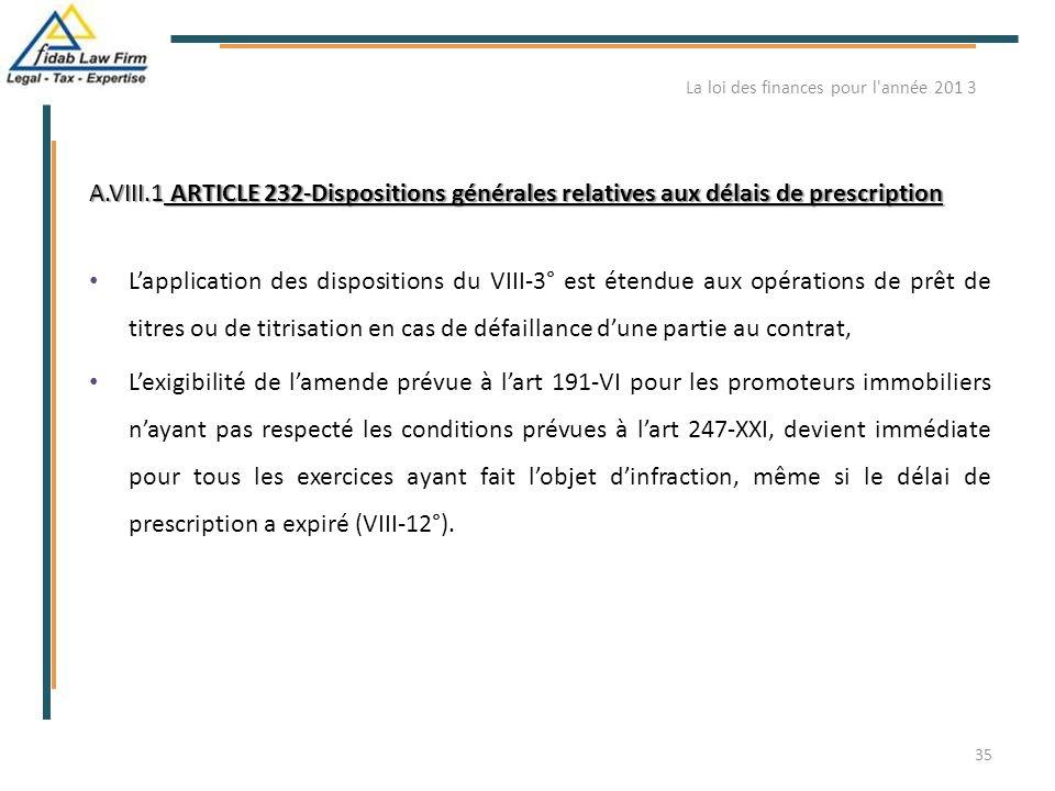 A.VIII.1 ARTICLE 232-Dispositions générales relatives aux délais de prescription L'application des dispositions du VIII-3° est étendue aux opérations