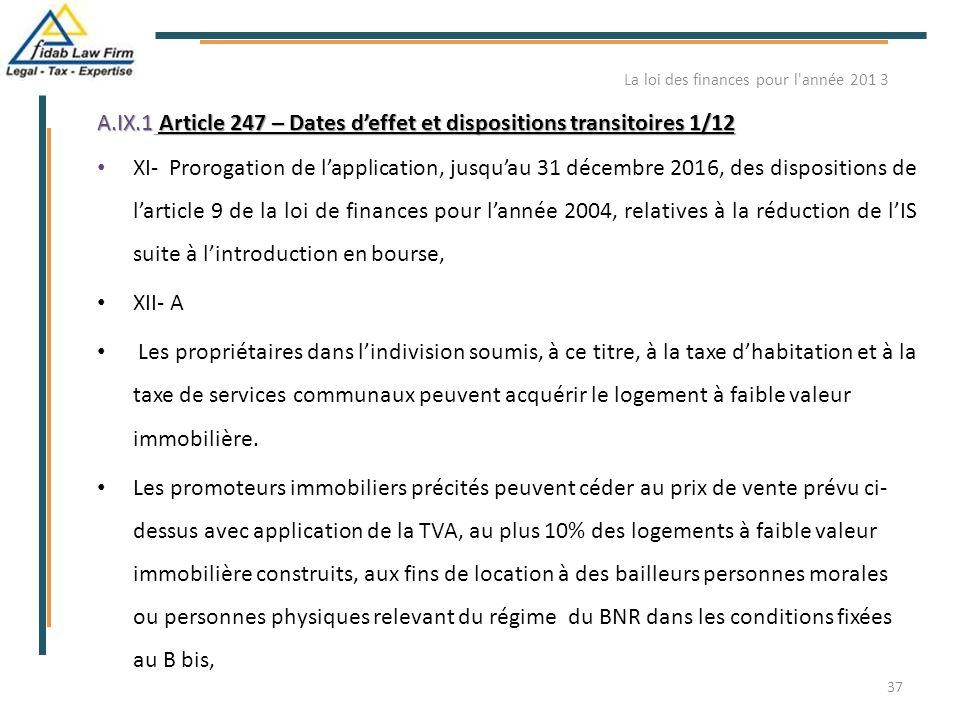 A.IX.1 Article 247 – Dates d'effet et dispositions transitoires 1/12 XI- Prorogation de l'application, jusqu'au 31 décembre 2016, des dispositions de
