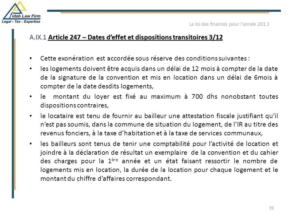 A.IX.1 Article 247 – Dates d'effet et dispositions transitoires 3/12 Cette exonération est accordée sous réserve des conditions suivantes : les logeme