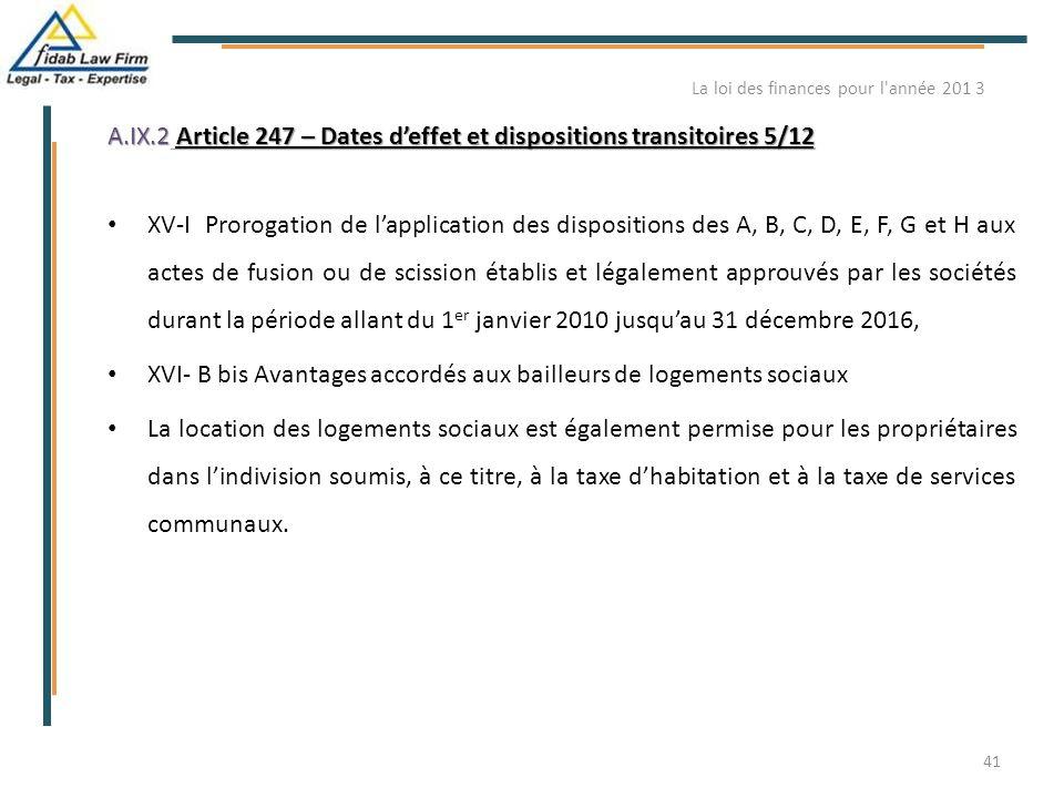 A.IX.2 Article 247 – Dates d'effet et dispositions transitoires 5/12 XV-I Prorogation de l'application des dispositions des A, B, C, D, E, F, G et H a