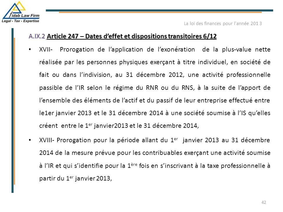 A.IX.2 Article 247 – Dates d'effet et dispositions transitoires 6/12 XVII- Prorogation de l'application de l'exonération de la plus-value nette réalis