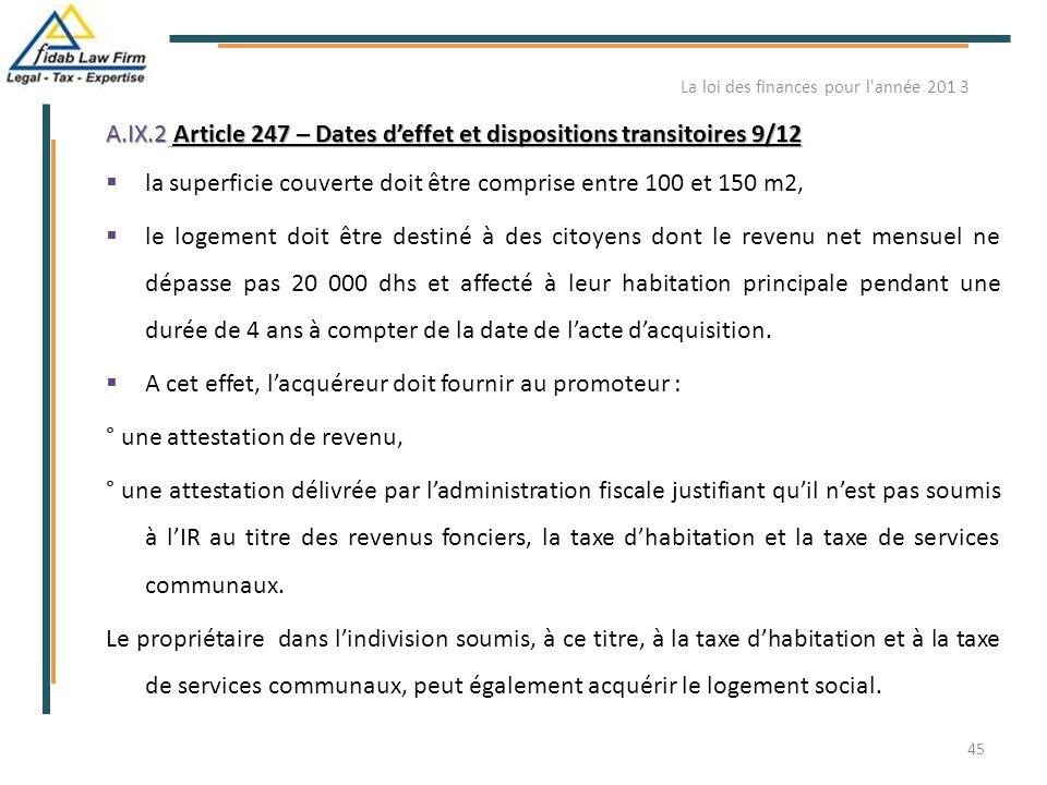 A.IX.2 Article 247 – Dates d'effet et dispositions transitoires 9/12  la superficie couverte doit être comprise entre 100 et 150 m2,  le logement do