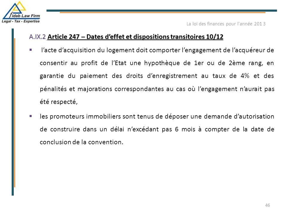 A.IX.2 Article 247 – Dates d'effet et dispositions transitoires 10/12  l'acte d'acquisition du logement doit comporter l'engagement de l'acquéreur de