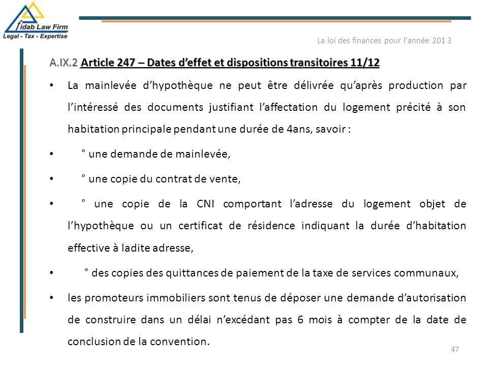 A.IX.2 Article 247 – Dates d'effet et dispositions transitoires 11/12 La mainlevée d'hypothèque ne peut être délivrée qu'après production par l'intére