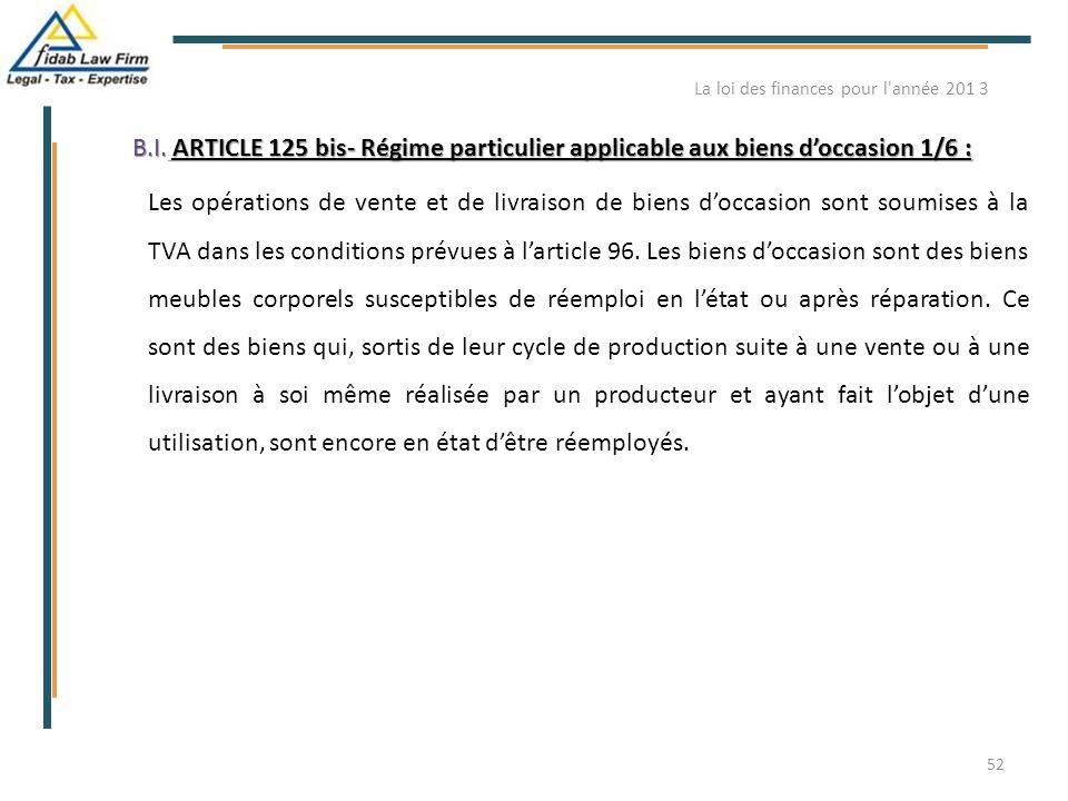 B.I. ARTICLE 125 bis- Régime particulier applicable aux biens d'occasion 1/6 : B.I. ARTICLE 125 bis- Régime particulier applicable aux biens d'occasio